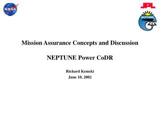 Mission Assurance Concepts and Discussion NEPTUNE Power CoDR