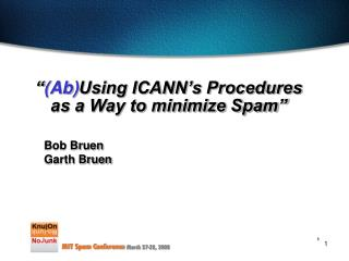 """ (Ab) Using ICANN's Procedures as a Way to minimize Spam"""