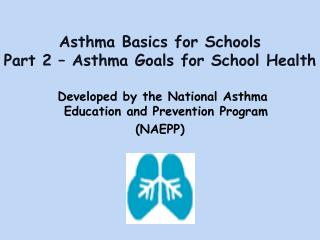 Asthma Basics for Schools  Part 2 – Asthma Goals for School Health