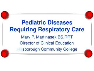 Pediatric Diseases  Requiring Respiratory Care