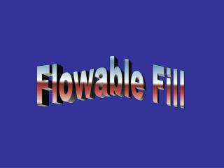 Flowable Fill