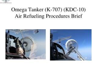 Omega Tanker (K-707) (KDC-10) Air Refueling Procedures Brief