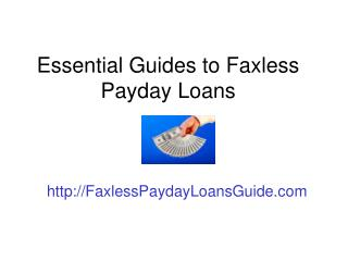 Essential Guide to Faxless Payday Loans