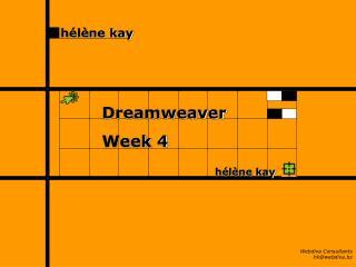 Dreamweaver Week 4 hélène kay
