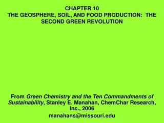 CHAPTER 10 THE GEOSPHERE, SOIL, AND FOOD PRODUCTION:  THE SECOND GREEN REVOLUTION