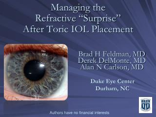 "Managing the  Refractive ""Surprise""  After Toric IOL Placement"