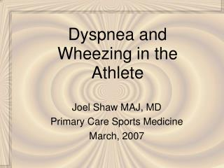 Dyspnea and Wheezing in the Athlete