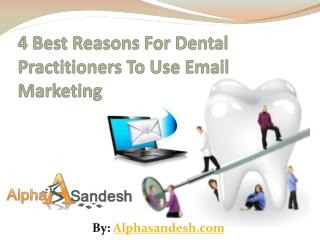 4 Best Reasons For Dental Practitioners To Use Email Marketi