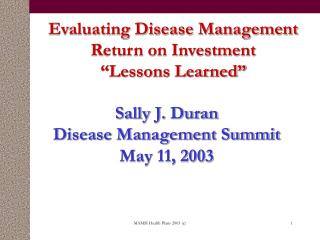 """Evaluating Disease Management Return on Investment """"Lessons Learned"""""""