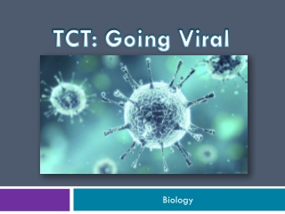TCT: Going Viral