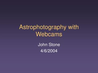 Astrophotography with Webcams