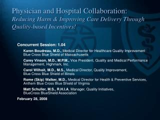 Physician and Hospital Collaboration: Reducing Harm & Improving Care Delivery Through Quality-based Incentives!