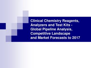 clinical chemistry reagents, analyzers and test kits