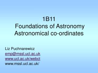 1B11  Foundations of Astronomy Astronomical co-ordinates