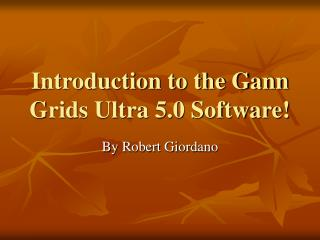 Introduction to the Gann Grids Ultra 5.0 Software!