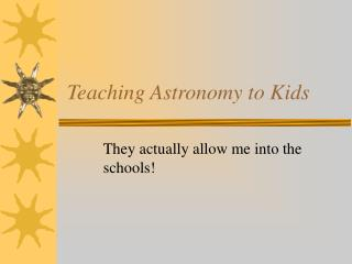 Teaching Astronomy to Kids