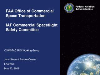 FAA Office of Commercial Space Transportation   IAF Commercial Spaceflight Safety Committee