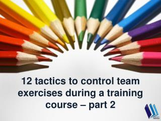12 tactics to control team exercises during a training cours