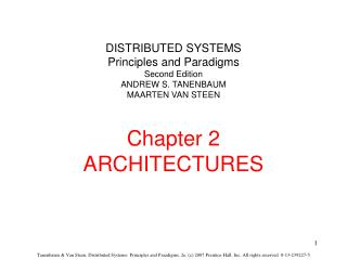 DISTRIBUTED SYSTEMS Principles and Paradigms Second Edition ANDREW S. TANENBAUM MAARTEN VAN STEEN Chapter 2 ARCHITECTURE