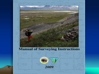 The  Manual of Surveying Instructions and the Practice of Land Surveying in Montana and North Dakota