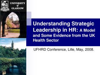 Understanding Strategic Leadership in HR:  A Model and Some Evidence from the UK Health Sector