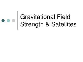 Gravitational Field Strength & Satellites