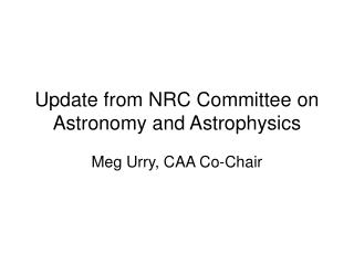 Update from NRC Committee on Astronomy and Astrophysics