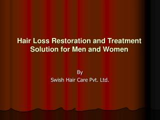 Hair Loss Restoration and Treatment Solution for Men and Wom