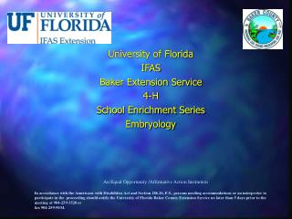 University of Florida IFAS Baker Extension Service  4-H School Enrichment Series Embryology