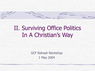 II. Surviving Office Politics   In A Christian's Way