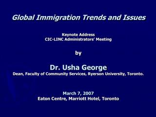 Global Immigration Trends and Issues Keynote Address CIC-LINC Administrators' Meeting