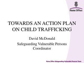 TOWARDS AN ACTION PLAN ON CHILD TRAFFICKING