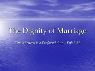 The Dignity of Marriage