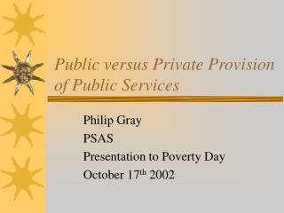 Public versus Private Provision of Public Services