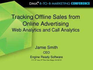 Tracking Offline Sales from Online Advertising Web Analytics and Call Analytics