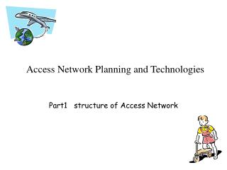 Access Network Planning and Technologies