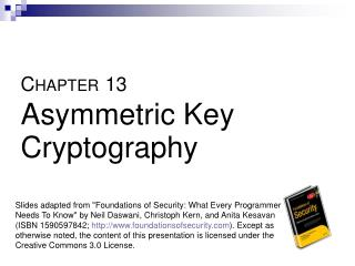 C HAPTER 13 Asymmetric Key Cryptography