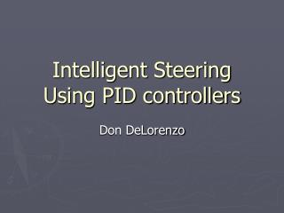 Intelligent Steering Using PID controllers