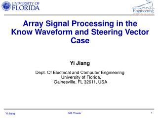 Yi Jiang Dept. Of Electrical and Computer Engineering   University of Florida,  Gainesville, FL 32611, USA