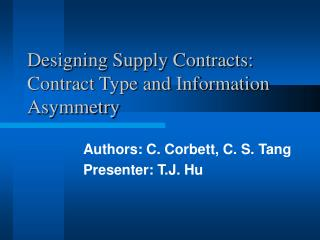 Designing Supply Contracts: Contract Type and Information Asymmetry
