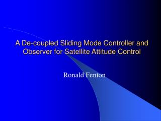 A De-coupled Sliding Mode Controller and Observer for Satellite Attitude Control