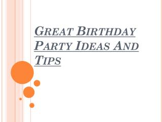 Great Birthday Party Ideas And Tips