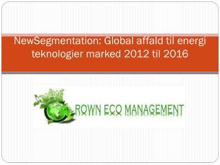 NewSegmentation: Global affald til energi teknologier marked
