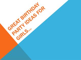 Great Birthday Party Ideas For Girls