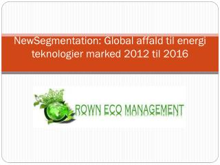 NewSegmentation: Global affald til energi teknologier marked
