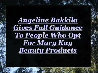 angeline bakkila suggests mary kay beauty products