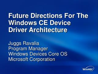 Future Directions For The Windows CE Device Driver Architecture