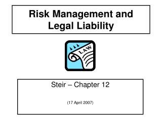 Risk Management and  Legal Liability