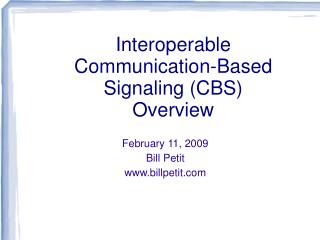 Interoperable Communication-Based Signaling (CBS) Overview
