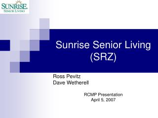 Sunrise Senior Living (SRZ)